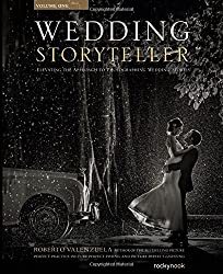 Wedding Storyteller: Elevating the Approach to Photographing Weddings Stories
