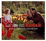 La vie en Kodak : colorama publicitaire de la firme Kodak de 1950 à 1970