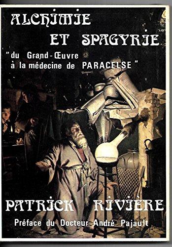 Alchimie et spagyrie : Du Grand oeuvre à la médecine de Paracelse