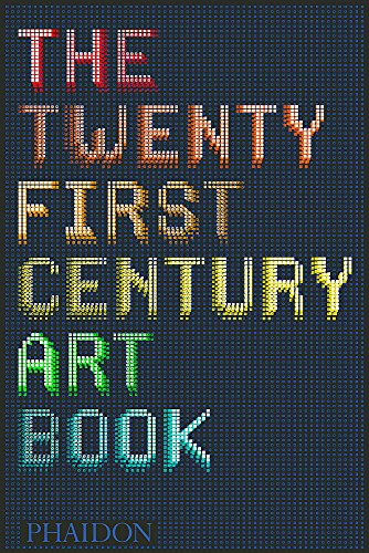 The twenty first century art book. Ediz. illustrata (Arte)