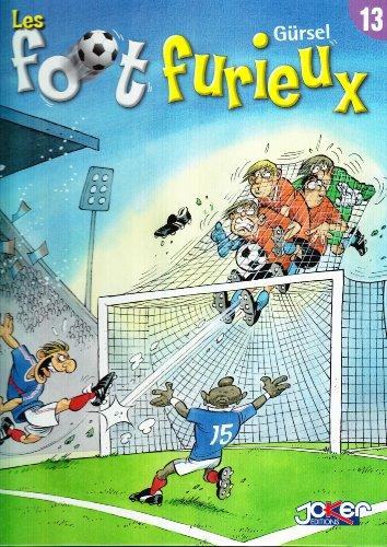 Les foot furieux, Tome 13 par Gurcan Gursel