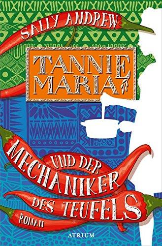 Sally Andrew: Tannie Maria und der Mechaniker des Teufels