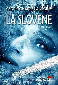 La Slovène par [ANTOINE, Cédric Charles]