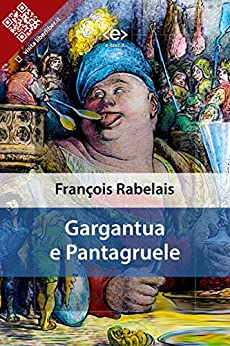 Gargantua e Pantagruele di [François Rabelais]