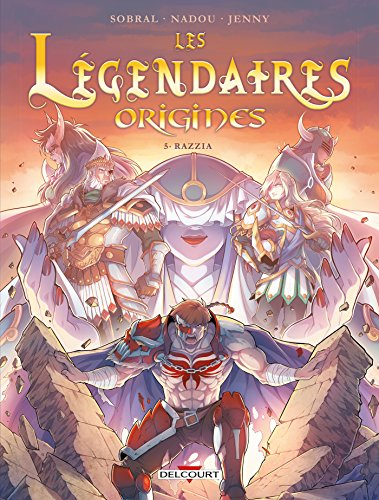 Légendaires - Origines 5. Razzia par Patrick Sobral
