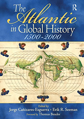 Read e-book online The Atlantic in Global History: 1500-2000 PDF