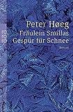 Fräulein Smillas Gespür für Schnee - Peter Høeg