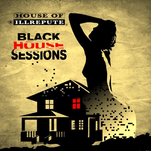 Black house sessions de house of ill repute sur amazon for Black house music