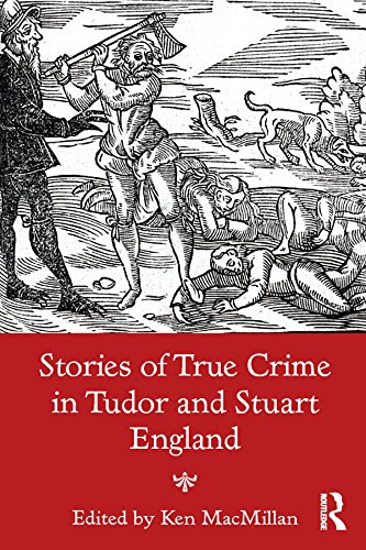 Stories of True Crime in Tudor and Stuart England