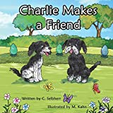 Charlie Makes a Friend: Join in Charlies adventures as he searches for a playmate. Book 2 from The Charlie and Molly Boo