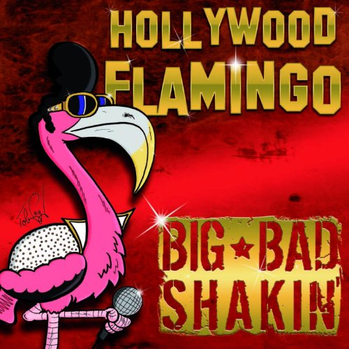 Hollywood Flamingo von Big Bad Shakin' bei Amazon Music ...