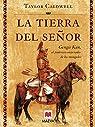 La tierra del señor: Genghis Khan, el poderoso emperador de los mongoles. par Caldwell