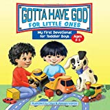 Gotta Have God for Little Ones: My First Devotional for Toddler Boys