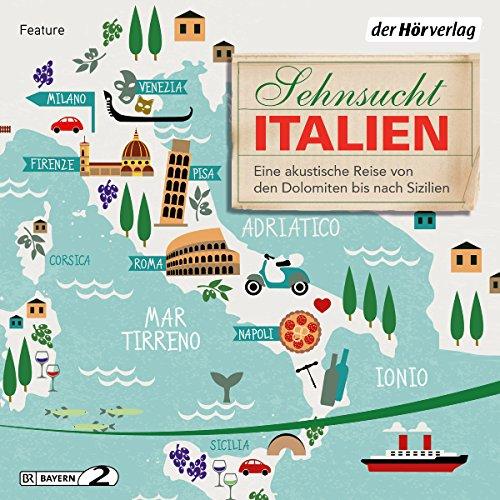 sehnsucht-italien-eine-akustische-reise-von-den-dolomiten-bis-nach-sizilien
