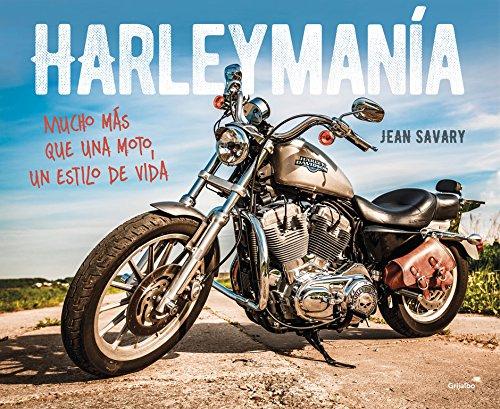 Harleymanía: Mucho más que una moto, un estilo de vida (Ocio y tiempo libre) por Jean Savary