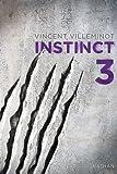 Instinct : Instinct. 3 | Villeminot, Vincent (1972-....). Auteur