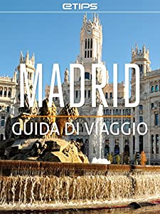 city tour toledo: Madrid Guida di Viaggio (Italian Edition)