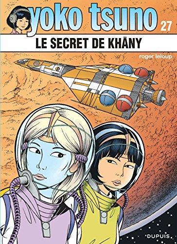 Yoko Tsuno, tome 27 : Le Secret de Khâny par Roger Leloup