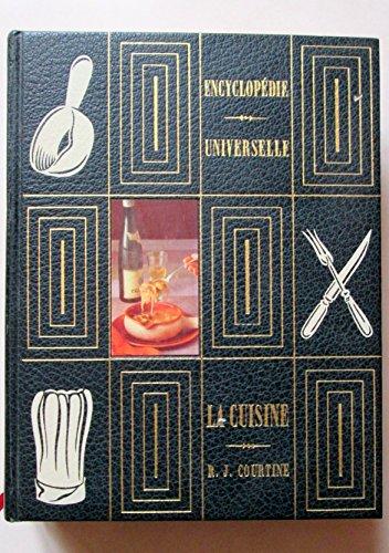Encyclopédie universelle de la cuisine - 5000 recettes, cuisine de France et du monde entier par Courtine Robert J.