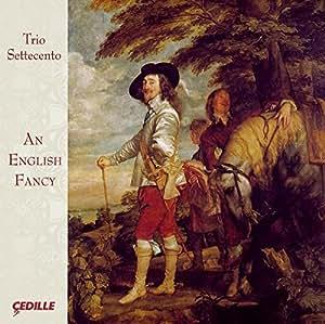 An English Fancy (Byrd | Sellenger's Rownde) (Trio Settecento) (Cedille: CDR 90000 135)