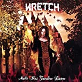 Wretch: Make This Garden Burn (Audio CD)