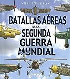 Batallas aéreas de la Segunda Guerra Mundial (Militaria)