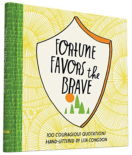 Fortune Favors the Brave: 100 Courageous Quotations