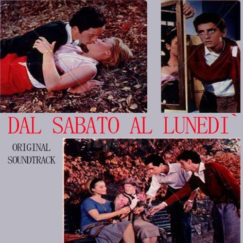 """Dal Sabato al Lunedì (From """"Dal Sabato al Lunedì"""")"""