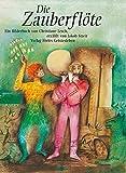 Die Zauberflöte: Ein Bilderbuch nach Mozarts Oper