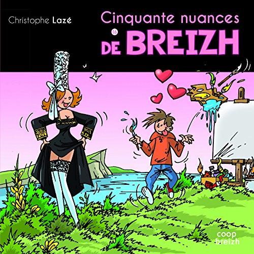Cinquante nuances de breizh par Christophe Lazé