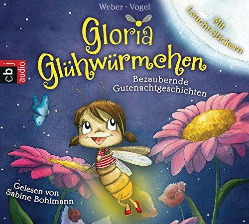 einschlaf cd Gloria Glühwürmchen: Bezaubernde Gutenachtgeschichten. Band 1