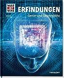 Erfindungen. Genie und Geistesblitz (WAS IST WAS Sachbuch, Band 35)