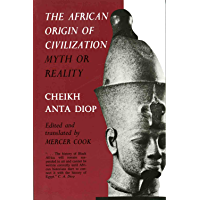 The African Origin of Civilization: Myth or Reality (English Edition)