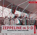 Zeppeline in 3-D - Stereofotos der frühen Luftschiffe deutsch/englisch
