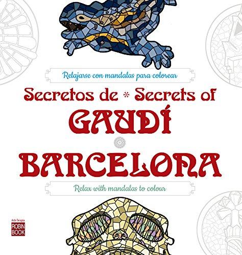 Secretos de Gaudí*Barcelona (Arte Terapia) por Redbook ediciones
