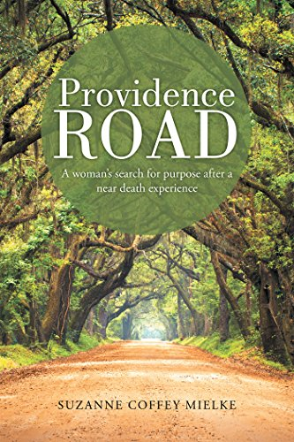 Providence Road: A Woman's Search for Purpose After a Near Death Experience (English Edition)