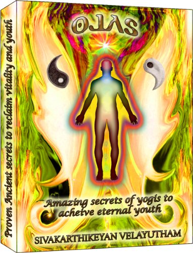 Ojas: Amazing Secrets of Yogis to reclaim Vitality and achieve Eternal Youth (English Edition)