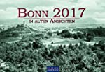 Bonn in Alten Ansichten 2017 (Edition...
