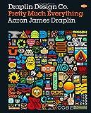 Draplin Design Co: Pretty Much Everything