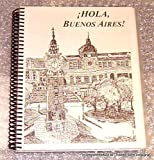Hola, Buenos Aires ! A Practical Guide for Newcomers