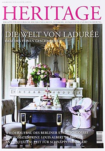 Heritage Magazin 2/2014: Magazin für historische Häuser und Gärten, Interiors, Antiquitäten und Restaurierung