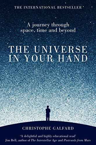 The Universe in Your Hand: A Journey Through Space, Time and Beyond (English Edition) por Christophe Galfard