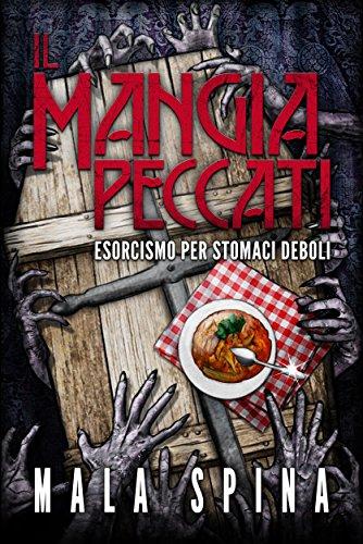 Il Mangia Peccati, Esorcismo per stomaci deboli: Romanzo Horror Black Comedy