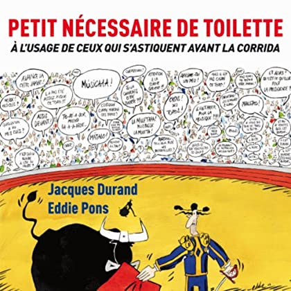 Petit nécessaire de toilette: à l'usage de ceux qui s'astiquent avant les corridas (ALBUM)