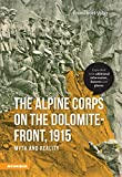 The Alpine Corps on the Dolomite-Front, 1915: Myth and reality