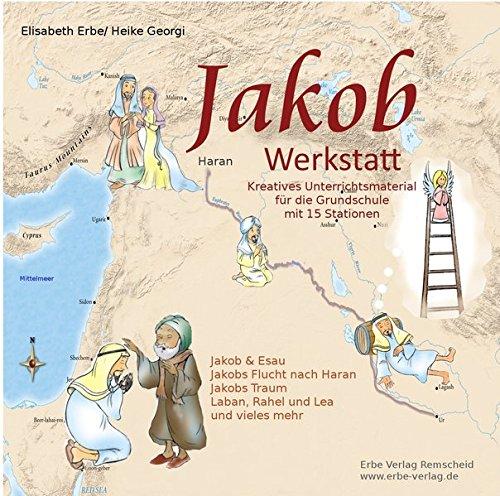 Jakob Werkstatt (Kopiervorlagen über Esau, Rahel, Isaak, Laban): 15 Stationen für die Grundschule 2. - 4. Klasse