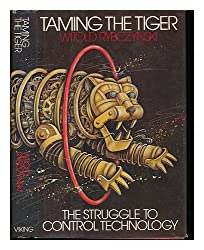 Taming the Tiger: The Struggle to Control Technology