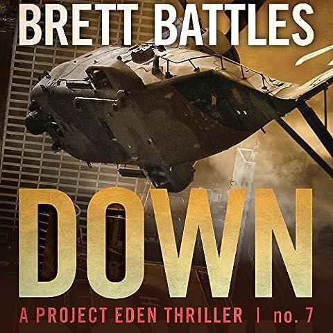 Down: A Project Eden Thriller, Book 7