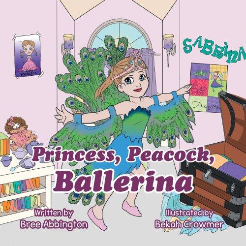 Princess, Peacock, Ballerina (English Edition)