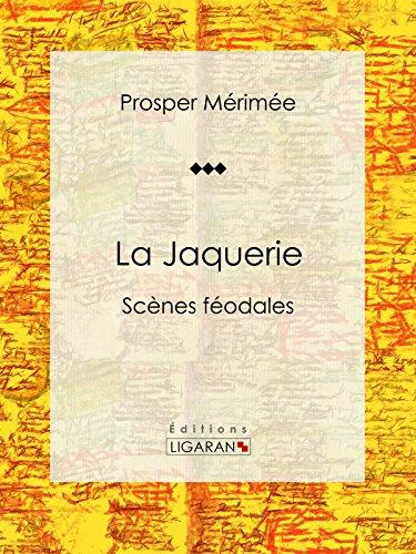 La Jaquerie: Scènes féodales par Prosper Mérimée